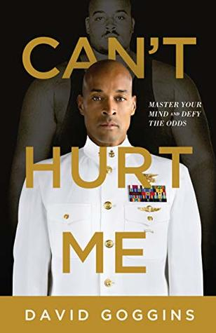Can't Hurt Me: Master Your Mind and Defy the Odds Book Cover