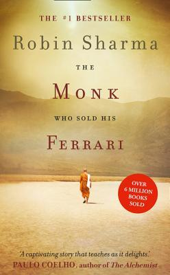 The Monk Who Sold His Ferrari: A Fable About Fulfilling Your Dreams and Reaching Your Destiny Book Cover