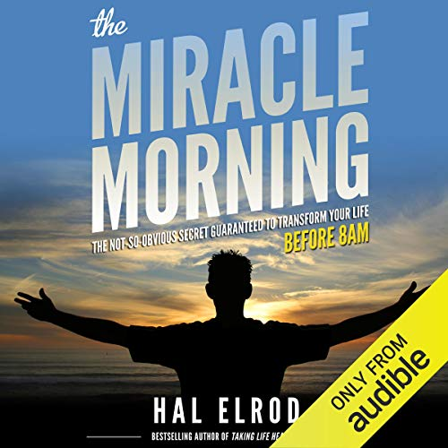 The Miracle Morning: The Not-So-Obvious Secret Guaranteed to Transform Your Life - Before 8AM Book Cover